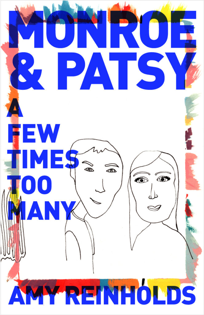 Cover design concept for Monroe & Patsy – A Few Times Too Many by Amy Reinholds. A black and white illustration of a young man and woman surrounded by a frame of brush strokes with the book title overlaid in bold bright blue sans-serif type.
