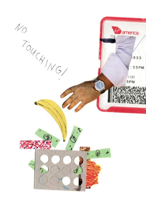 "Collage of a hand above an airline ticket reaching for a banana flying away from a structure with cash and fire among the words ""No Touching"""